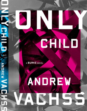 Only Child, a Burke Novel by Andrew Vachss